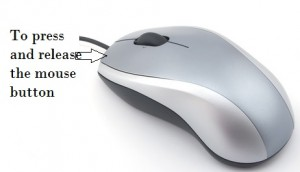 To press and release the mouse button