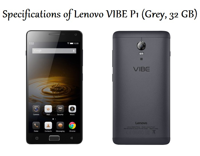Specifications of Lenovo VIBE P1 (Grey, 32 GB)