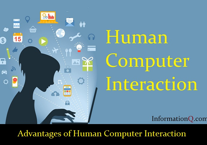 Advantages of Human Computer Interaction